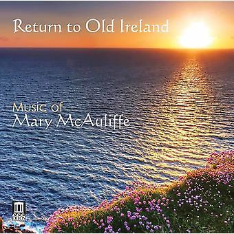 McAuliffe / George / West Virginia University - Return to Old Ireland - Music of Mary McAuliffe [CD] USA import