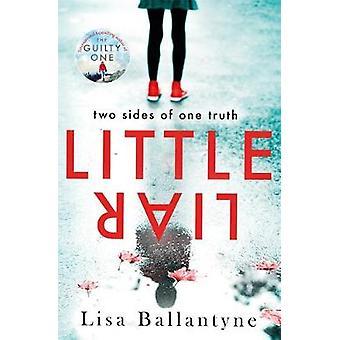 Little Liar From No 1 Bestsellerautor von The Guilty One From the No 1 Bestsellerautor