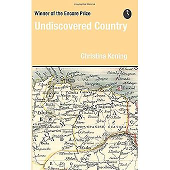 Undiscovered Country by Christina Koning - 9780956521422 Book