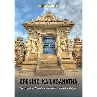 Opening Kailasanatha The Temple in Kanchipuram Revealed in Time and Space