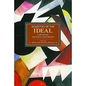 Dialectic of the Ideal Evald Ilyenkov and Creative Soviet Marxism  Historical Materialism Volume 60