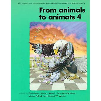 From Animals to Animats 4 by Edited by Pattie Maes & Edited by Maja J Mataric & Edited by Jean Arcady Meyer & Edited by Jordan Pollack & Edited by Stewart W Wilson