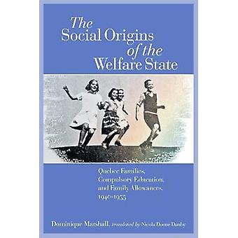 The Social Origins of the Welfare State by Dominique Marshall