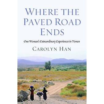 Where the Paved Road Ends by Carolyn Han
