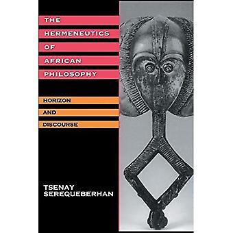 The Hermeneutics of African� Philosophy: Horizon and Discourse
