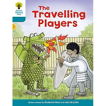 Oxford Reading Tree Biff Chip and Kipper Stories Decode and Develop Level 9 The Travelling Players by Hunt & Roderick
