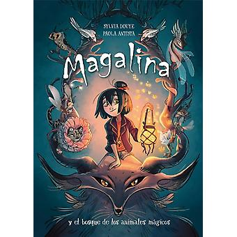 Magalina y el bosque de los animales magicos Magalina ve Sylvia Douye tarafından büyülü hayvan ormanı