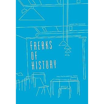 Freaks of History Two Performance Texts Playtext