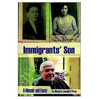 Immigrants Son: A Memoir and Essay