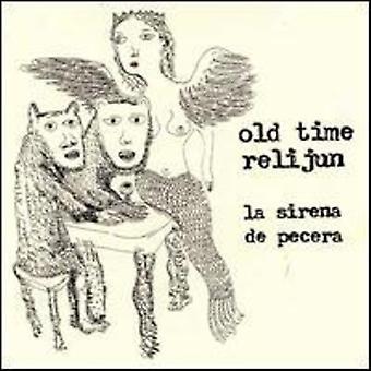 Old Time Relijun - La Sirena De Pecera [CD] USA import