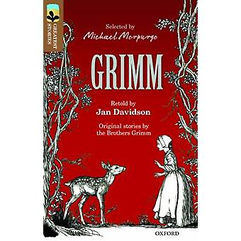Oxford Reading Tree TreeTops Greatest Stories Oxford Level 18 Grimm by Jan Davidson & Grimm Brothers & Series edited by Michael Morpurgo & Series edited by Kimberley Reynolds & Illustrated by Niroot Puttapipat