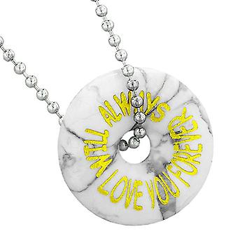 Inspirational Will Always Love You Forever Amulet Lucky Donut White Howlite Pendant Necklace