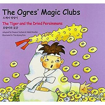 5. the Ogres's Magic Clubs / the Tiger and Dried Persimmons by D. Vor