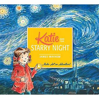 Katie and the Starry Night by James Mayhew - James Mayhew - 978140833