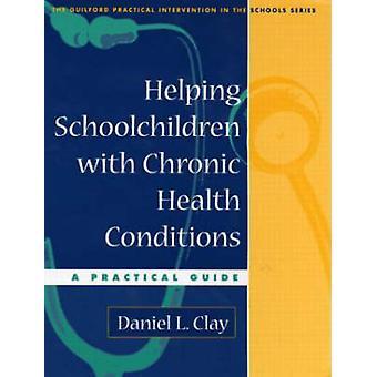 Att hjälpa skolbarn med kroniska sjukdomstillstånd - en praktisk Gu