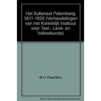 ヘット Sultanaat パレンバン 1811-1825 - 美容健康 Bijdrage トット ・ デ ・助教授ヴァン ・ ド ・