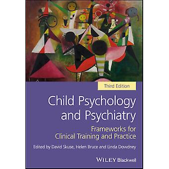 Child Psychology and Psychiatry - Frameworks for Clinical Training and