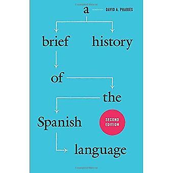 En kort historie av det spanske språket: Second Edition