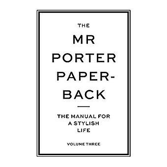 El Sr. Porter libro en rústica: El Manual para una vida con estilo - volumen tres: 3