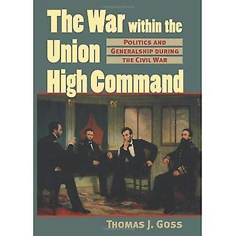 La guerra all'interno dell'alto comando dell'Unione: politica e mediocremente durante la guerra civile (guerra moderna studi)