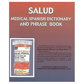 Salud: Medizinisches Spanisch Wörterbuch und Sprachführer