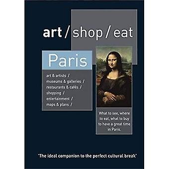 Art/shop/eat Paris (Art/shop/eat)