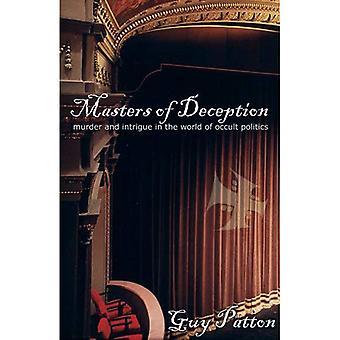 Maîtres de la tromperie: meurtre et l'Intrigue dans le monde de la politique occulte