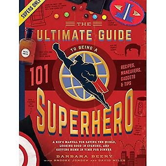 The Ultimate Guide to wordt een superheld
