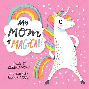 My Mom Is Magical [Board book]