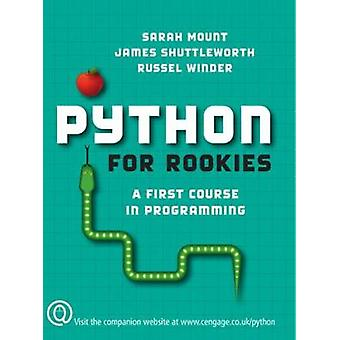 Python for Rookies A First Course in Programming by Mount & Sarah