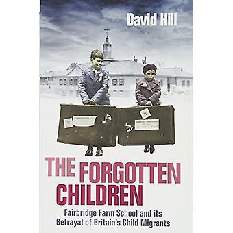 De glömda barnen - Fairbridge gård skola och dess svek av Br