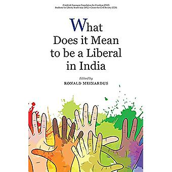 What Does it Mean to be a Liberal in India by Ronald Meinardus - 9789