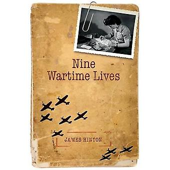 Nine Wartime Lives Mass Observation and the Making of the Modern Self by Hinton & James