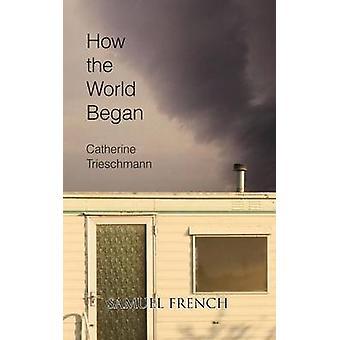How the World Began by Trieschmann & Catherine