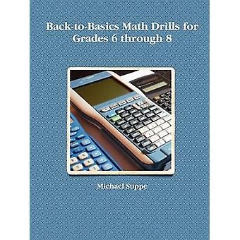 BacktoBasics Math Drills per i gradi 6 a 8 di Suppe & Michael