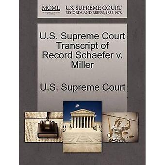 U.S. Supreme Court Transcript of Record Schaefer v. Miller by U.S. Supreme Court