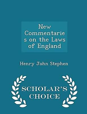 New Commentaries on the Laws of England  Scholars Choice Edition by Stephen & Henry John