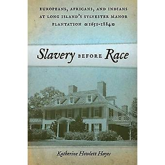 Slavery before Race by Katherine Howlett Hayes