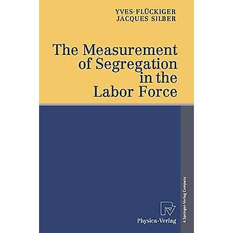 The Measurement of Segregation in the Labor Force by Flckiger & Yves