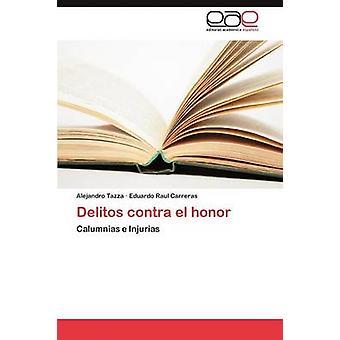 Delitos Contra El Honor by Tazza Alejandro