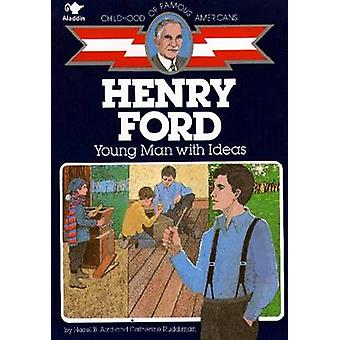 Henry Ford - Young Man with Ideas by Hazel B Aird - Catherine Ruddima