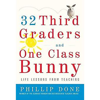 32 Third Graders and One Class Bunny - Life Lessons from Teaching by P