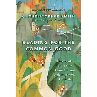 Reading for the Common Good - How Books Help Our Churches and Neighbor