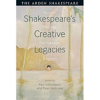 Shakespeare's Creative Legacies - Artists - Writers - Performers - Rea