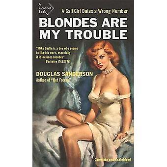 Blondes are My Trouble by Douglas Sanderson - J.F. Norris - 978155065