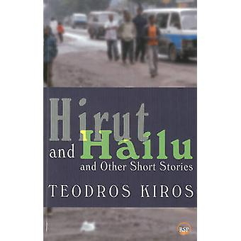 Hirut and Hailu and Other Stories by Teodros Kiros - 9781569023938 Bo