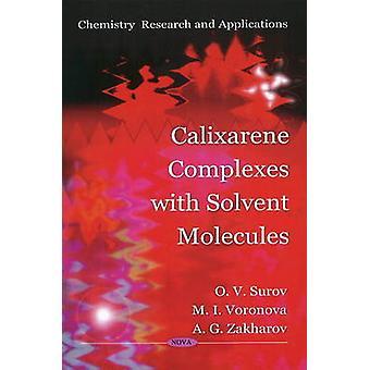 Calixarene Complexes with Solvent Molecules by O. V. Surov - M. I. Vo