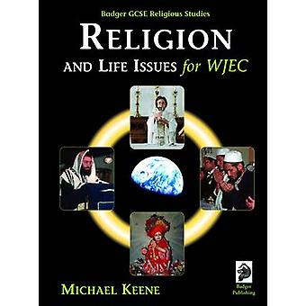 Badger GCSE Religious Studies - Religion and Life Issues for WJEC by M