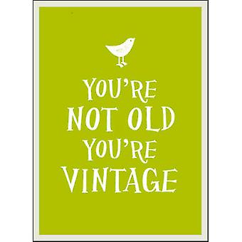 You're Not Old - You're Vintage - 9781849535335 Book