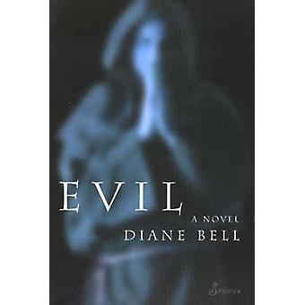 Evil - A Novel by Diane Bell - 9781876756550 Book